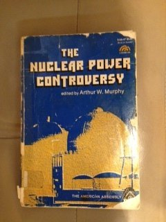 9780136255741: The Nuclear Power Controversy (American Assembly Books)