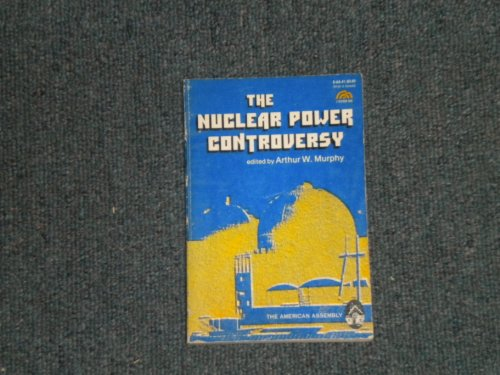 9780136255826: The Nuclear Power Controversy (American Assembly Books)