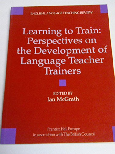 9780136264255: Learning to Train (British Council ELT Review Series) (ELTR)