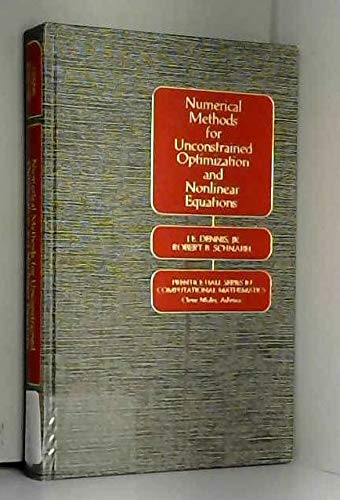 9780136272168: Numerical Methods for Unconstrained Optimization and Nonlinear Equations (Prentice-Hall Series in Computational Mathematics)