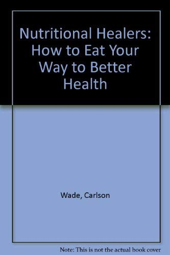 9780136272250: Nutritional Healers: How to Eat Your Way to Better Health
