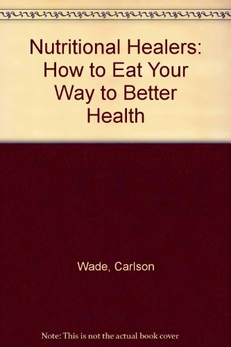 9780136272335: Nutritional Healers: How to Eat Your Way to Better Health