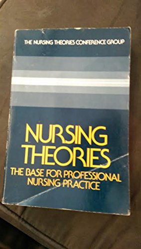 9780136274070: Nursing Theories: The Base for Professional Nursing Practice