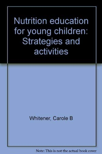 9780136274315: Nutrition education for young children: Strategies and activities by