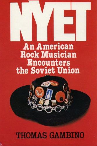 NYET, an American Rock Musician Encounters the Soviet Union: Gambino, Thomas