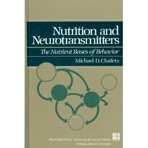 9780136278603: Nutrition and Neurotransmitters: The Nutrient Bases of Behavior (Prentice Hall advanced reference series)