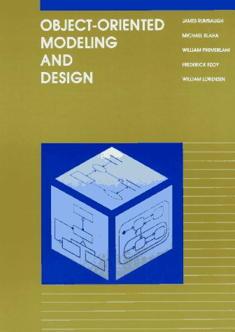 Object-Oriented Modeling and Design (0136298419) by James R. Rumbaugh; Michael R. Blaha; William Lorensen; Frederick Eddy; William Premerlani