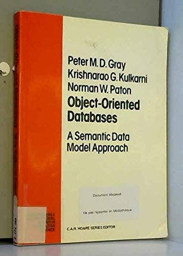 9780136302032: Object-Oriented Databases: A Semantic Data Model Approach (Prentice-hall International Series in Computer Science)