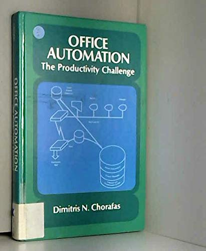 Office Automation, the Productivity Challenge (Prentice-Hall series: Chorafas, Dimitris N.