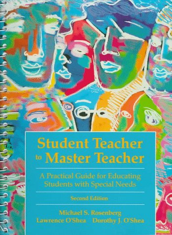 9780136325147: Student Teacher to Master Teacher: A Practical Guide for Educating Students With Special Needs