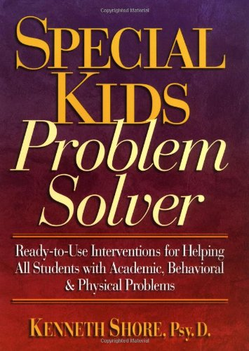 9780136325307: Special Kids Problem Solver: Ready-to-Use Interventions for Helping All Students with Academic, Behavioral & Physical Problems