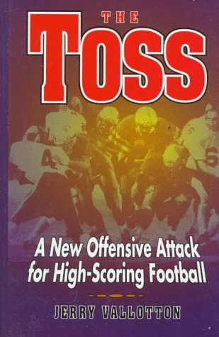 9780136325482: The Toss: A New Offensive Attack for High-Scoring Football