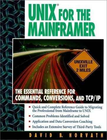9780136328377: UNIX for the Mainframer: The Essential Reference for Commands, Conversions, TCP/IP