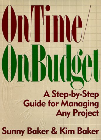 9780136334477: On Time/On Budget: A Step-By-Step Guide For Managing Any Project