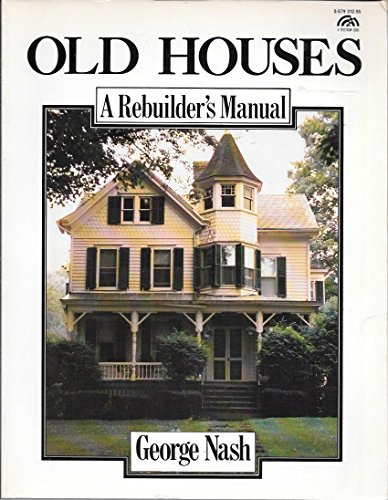 9780136338758: Old Houses, a Rebuilder's Manual