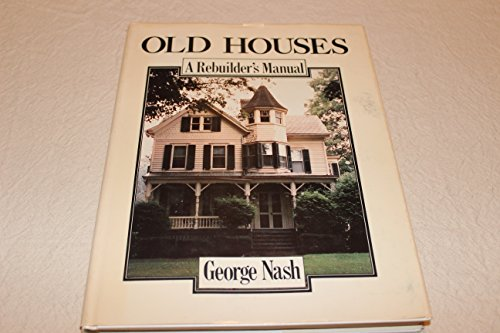 9780136338833: Old Houses, a Rebuilder's Manual (A Spectrum book)