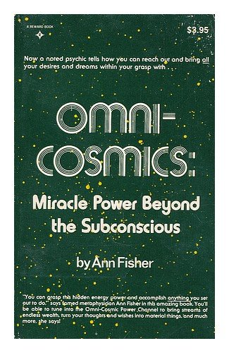 9780136341703: Omnicosmics: Miracle Power Beyond the Subconscious