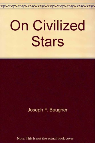 On civilized stars: The search for intelligent: Joseph F Baugher