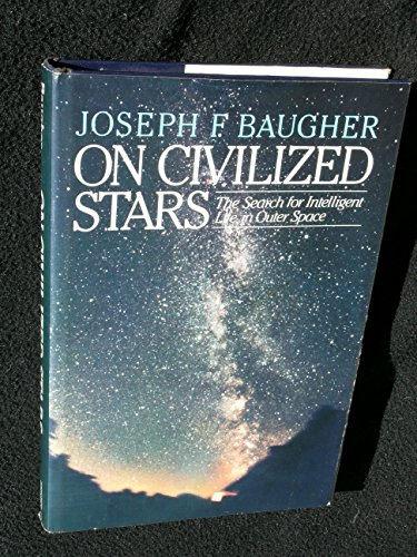 On civilized stars: The search for intelligent: Baugher, Joseph F