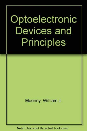 Optoelectronic Devices and Principles: William J. Mooney