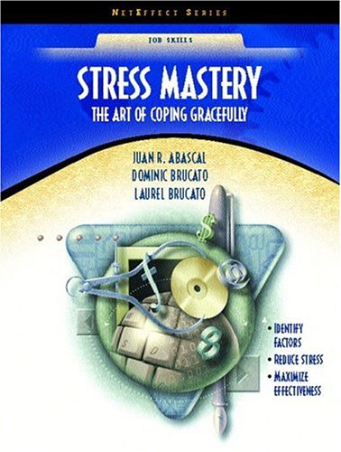 9780136347279: Stress Mastery: The Art of Coping Gracefully (NetEffect Series)