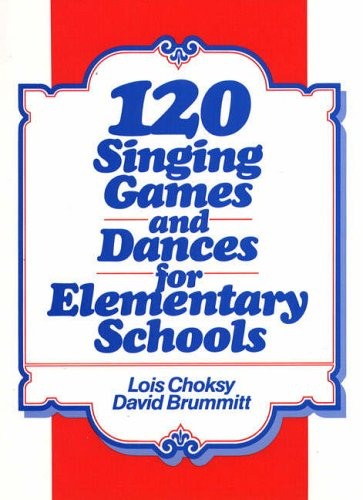 9780136350385: 120 Singing Games and Dances for Elementary Schools