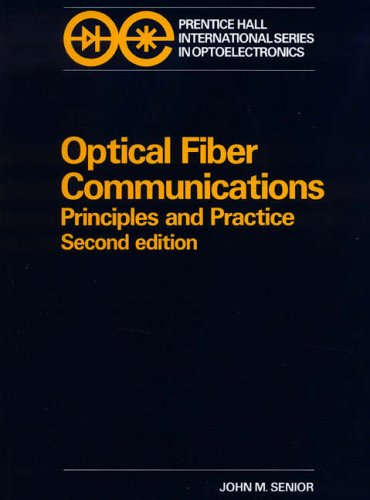 9780136354260: Optical Fibre Communications: Principles and Practice (Prentice Hall International series in optoelectronics)