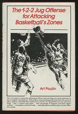 1-2-2 Jug Offense for Attacking Basketball's Zones: Poulin, Art