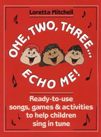 9780136361275: One, Two, Three -- Echo ME!: Ready-to-Use Songs, Games, and Activities to Help Children Sing in Tune