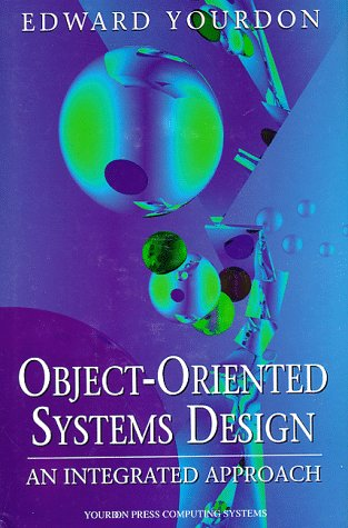 9780136363255: Object-oriented Systems Design: An Integrated Approach (Yourdon Press Computing Series)
