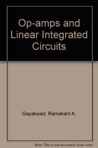 Op-amps and Linear Integrated Circuits: Ramakant A. Gayakwad
