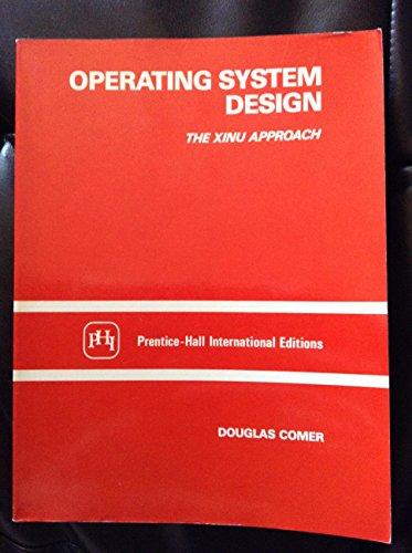 Comer Douglas Operating System Design The Xinu Approach Abebooks