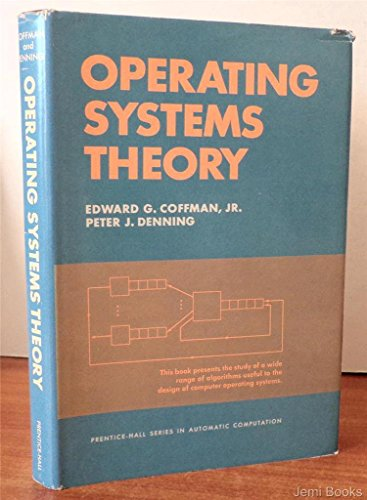Operating Systems Theory (Prentice-Hall series in automatic: E. G. Coffman