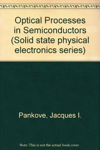 Optical Processes in Semiconductors: Pankove, Jacques