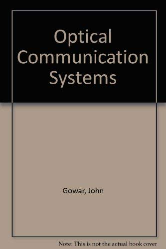 9780136381563: Optical Communication Systems (Prentice-Hall international series in optoelectronics)