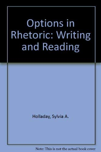 9780136382546: Options in Rhetoric: Writing and Reading