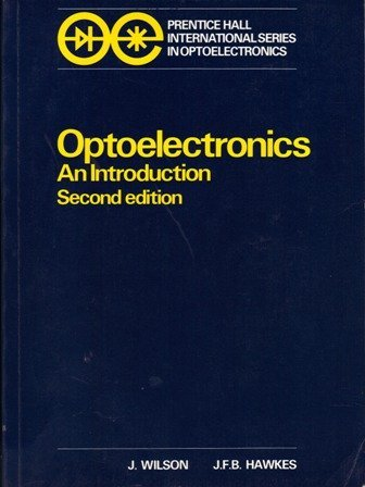 9780136384953: Optoelectronics: An Introduction (Prentice Hall International Series in Optoelectronics)