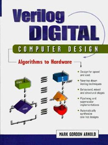 9780136392538: Verilog Digital Computer Design: Algorithms into Hardware: Algorithms to Hardware