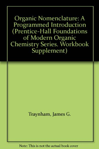 9780136393948: Organic Nomenclature: A Programmed Introduction (Prentice-Hall Foundations of Modern Organic Chemistry Series. Workbook Supplement)