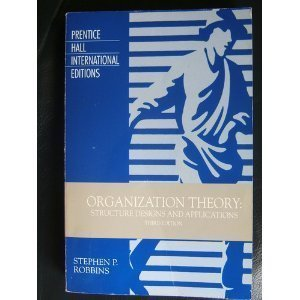 9780136398325: Organization Theory: Structure, Design, and Applications