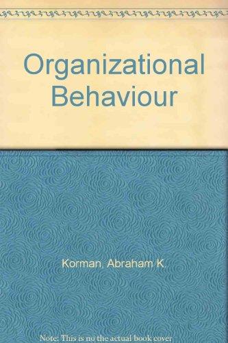 Organizational Behaviour: Abraham K. Korman