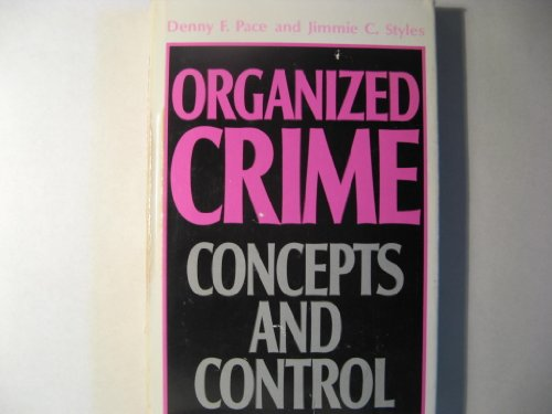 Organized Crime: Concepts of Control (Law Enforcement) (013640961X) by Pace, Denny F.; Styles, Jimmie C.