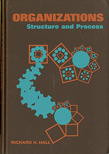 Organizations: Structure and Process: Hall, R.H.