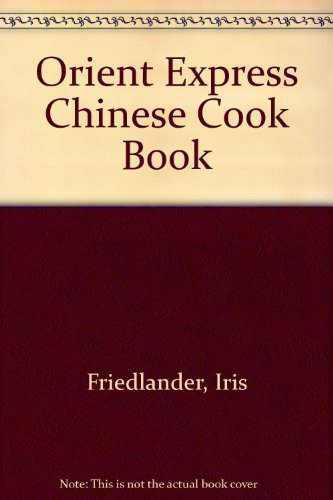 9780136421658: The Orient Express Chinese Cookbook