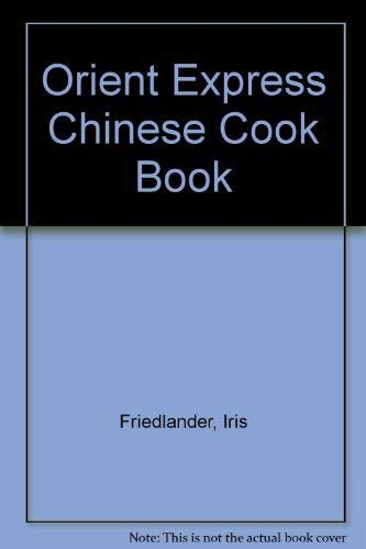 9780136421733: Orient Express Chinese Cook Book (The Creative cooking series)