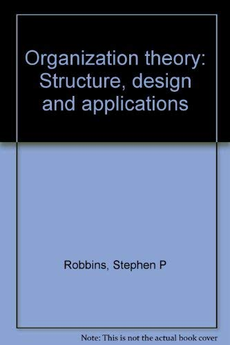 9780136421825: Organization theory: Structure, design and applications