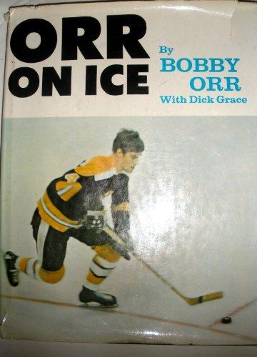 Orr on Ice (SIGNED): Orr, Bobby;Grace, Richard