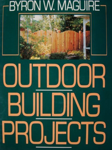 Outdoor Building Projects: Maguire, Byron W.