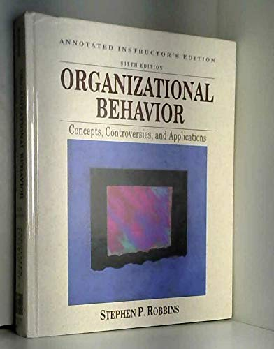 Organizational Behavior: Concepts, Controversies, and Applications: Annotated: Robbins, Stephen P.