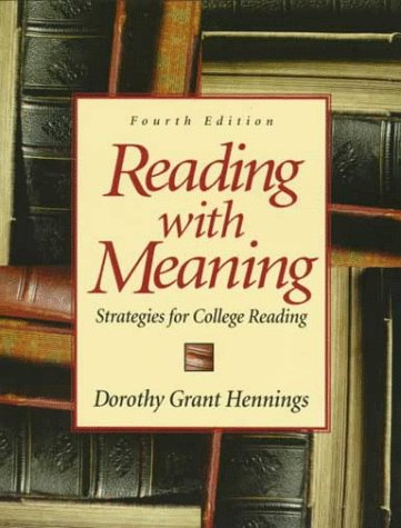 Reading With Meaning: Strategies for College Reading: Dorothy Grant Hennings